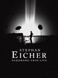 Cover Stephan Eicher - Eldorado Trio Live [DVD]